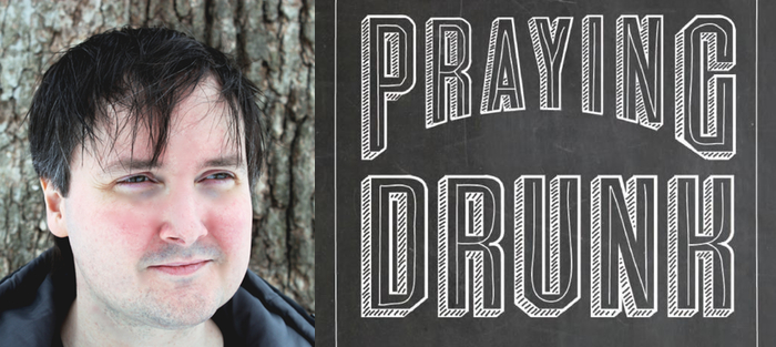 On the Origins and Truths Behind Praying Drunk: An Interview With Kyle Minor