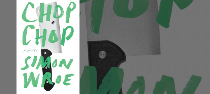 Chop, Chop, by Simon Wroe