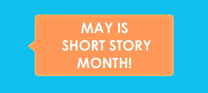 May is Short Story Month!