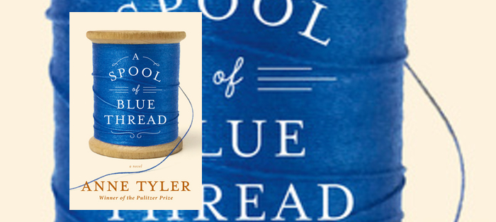 A Spool of Blue Thread, by Anne Tyler