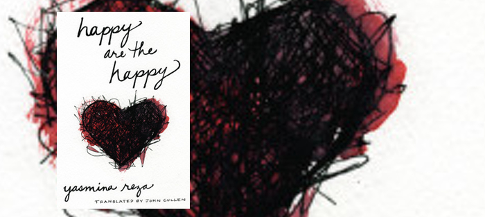 Plot in the Body: Yasmina Reza's Happy are the Happy
