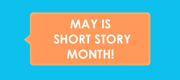 May is Short Story Month – 2020 Edition