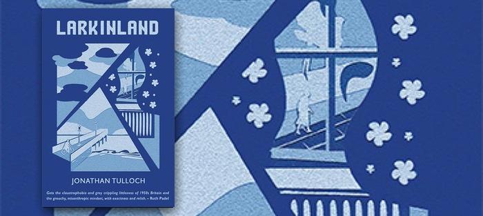 Larkinland, by Jonathan Tulloch