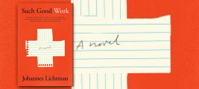 Such Good Work, by Johannes Lichtman