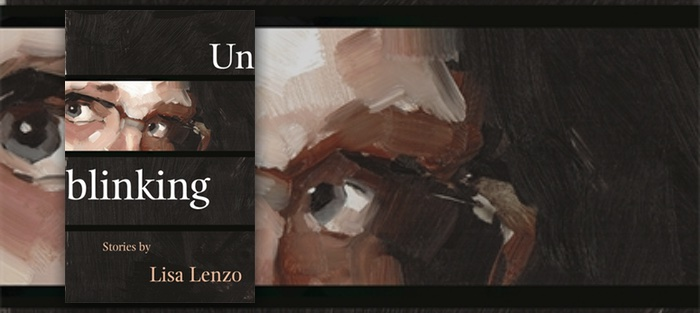 Unblinking, by Lisa Lenzo