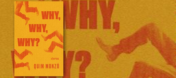 Why, Why, Why? by Quim Monzó